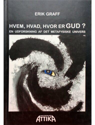 Erik Graff - Hvem, Hvad, Hvor er Gud?