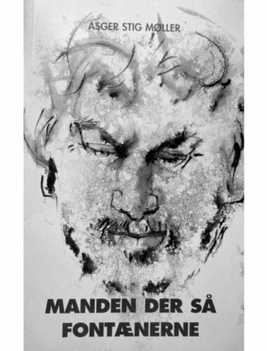 Asger Stig Møller - Manden der så fontænerne